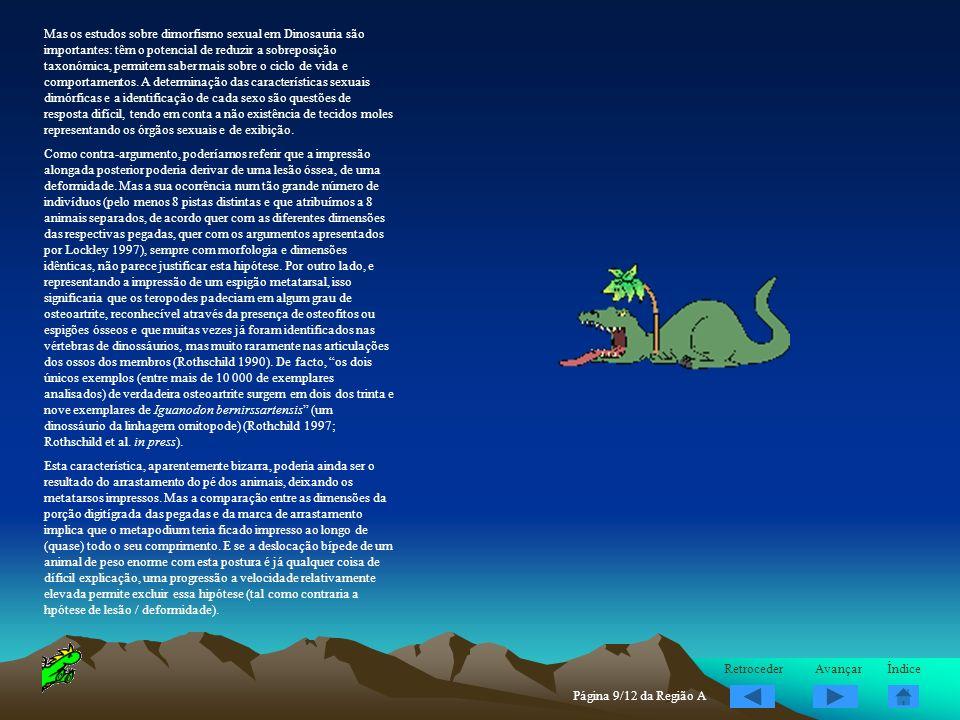 Mas os estudos sobre dimorfismo sexual em Dinosauria são importantes: têm o potencial de reduzir a sobreposição taxonómica, permitem saber mais sobre o ciclo de vida e comportamentos. A determinação das características sexuais dimórficas e a identificação de cada sexo são questões de resposta difícil, tendo em conta a não existência de tecidos moles representando os órgãos sexuais e de exibição.