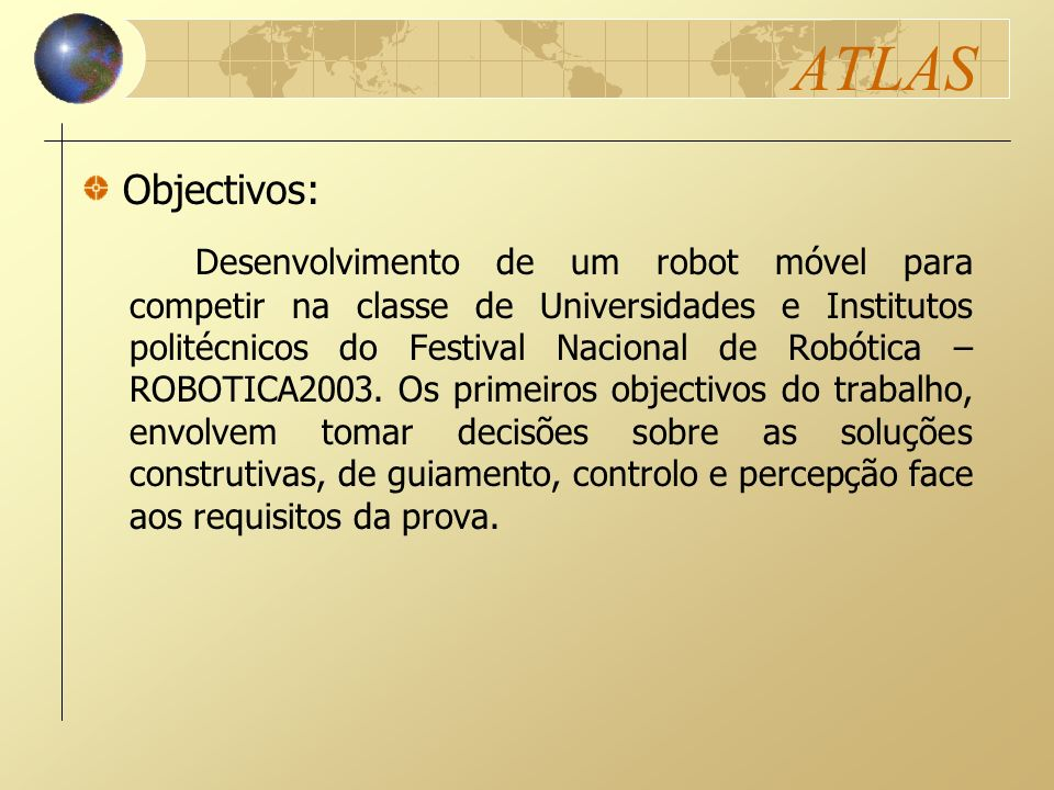 ATLAS Objectivos: