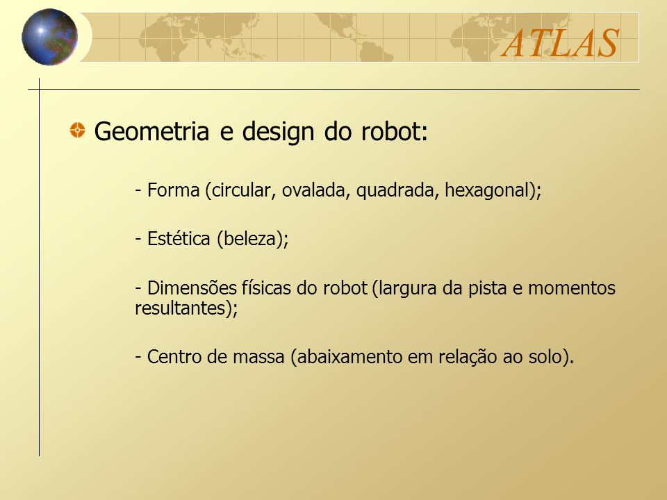 ATLAS Geometria e design do robot: