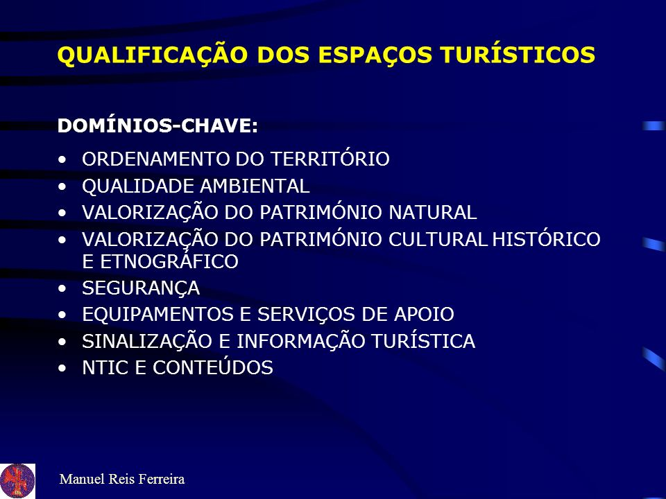 QUALIFICAÇÃO DOS ESPAÇOS TURÍSTICOS DOMÍNIOS-CHAVE: