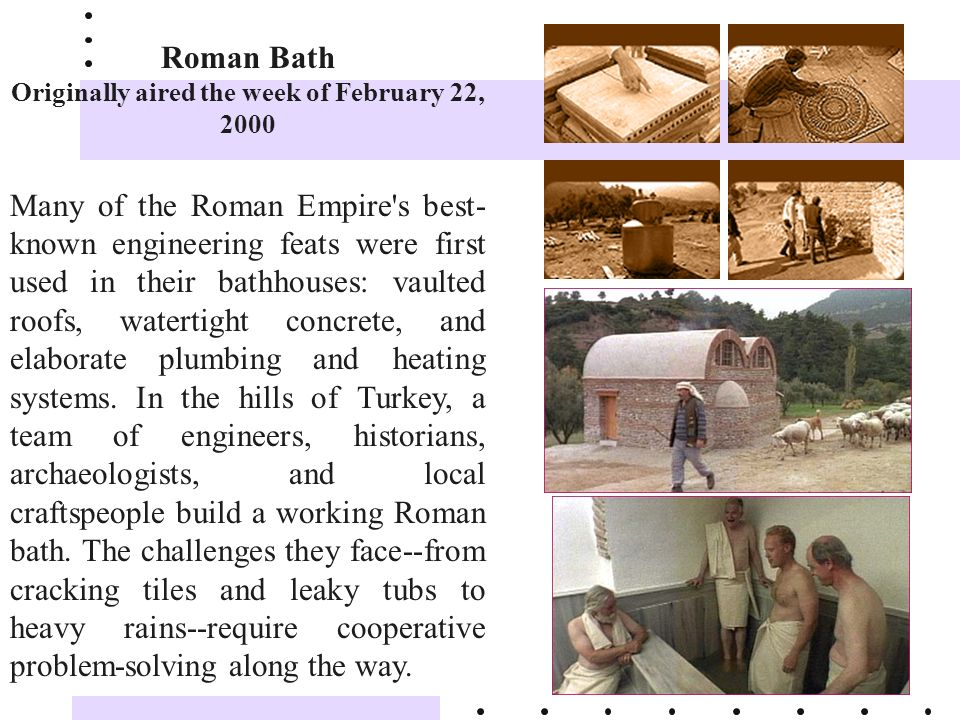 Roman Bath Originally aired the week of February 22, 2000