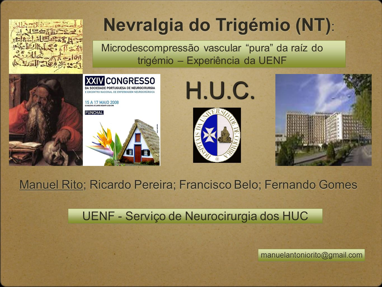 H.U.C. Nevralgia do Trigémio (NT):