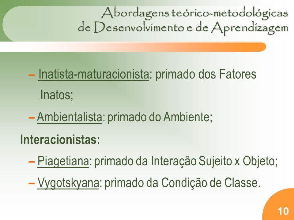 Abordagens teórico-metodológicas de Desenvolvimento e de Aprendizagem