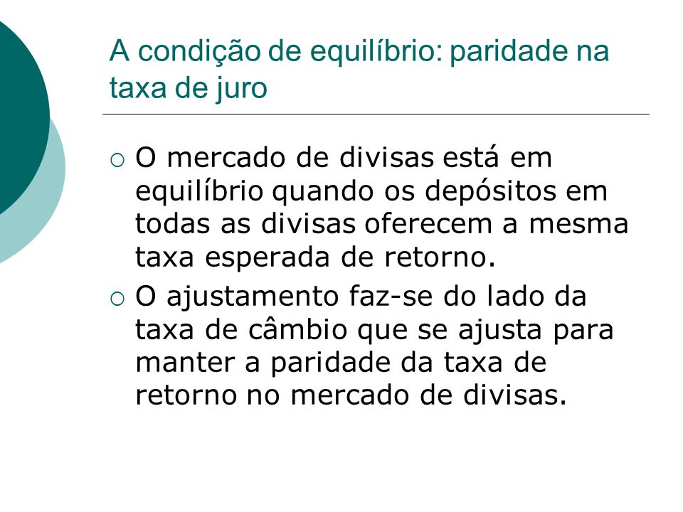 A condição de equilíbrio: paridade na taxa de juro