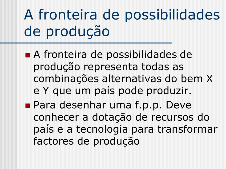 A fronteira de possibilidades de produção