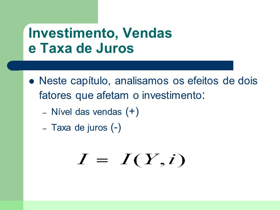 Investimento, Vendas e Taxa de Juros
