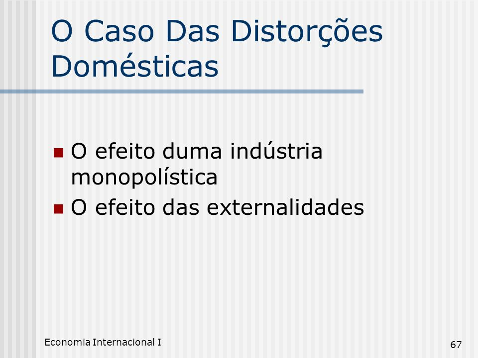 O Caso Das Distorções Domésticas