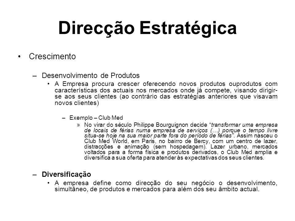 Direcção Estratégica Crescimento Desenvolvimento de Produtos