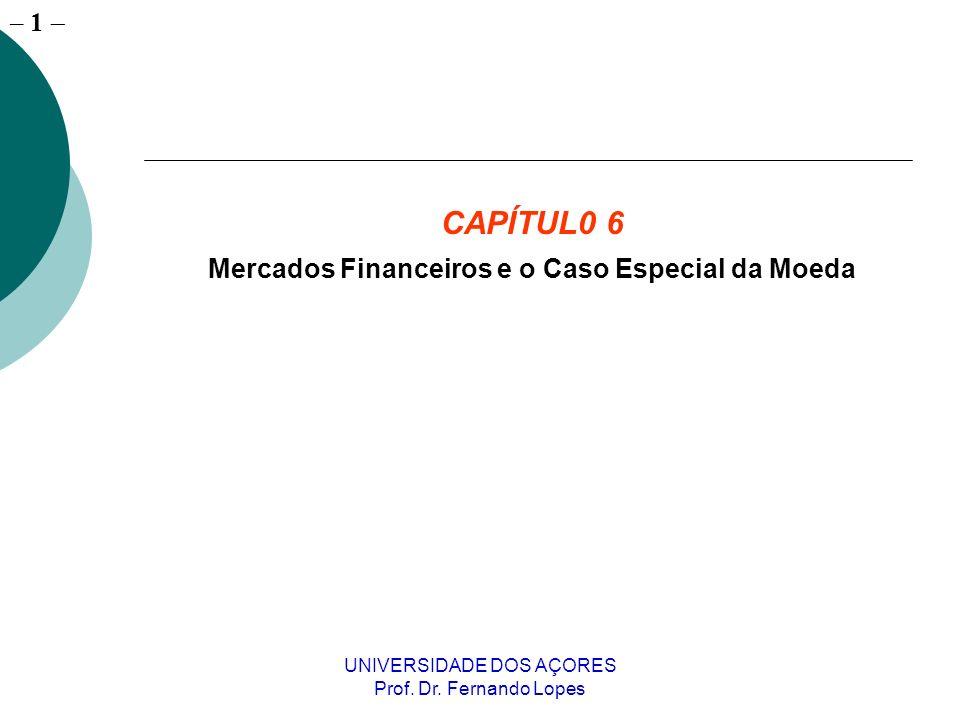 Mercados Financeiros e o Caso Especial da Moeda