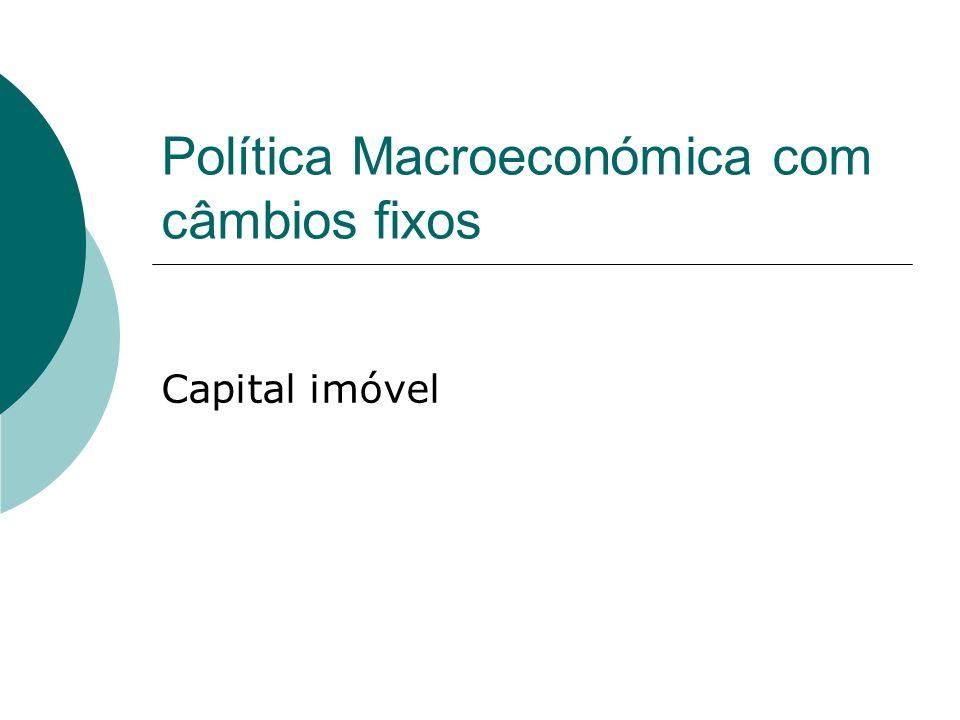 Política Macroeconómica com câmbios fixos