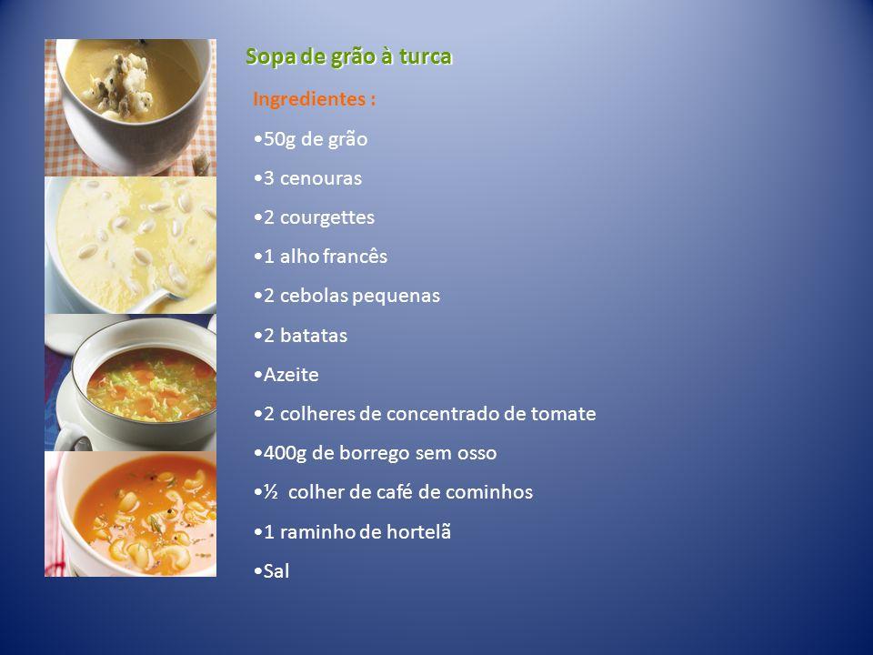 Sopa de grão à turca Ingredientes : 50g de grão 3 cenouras