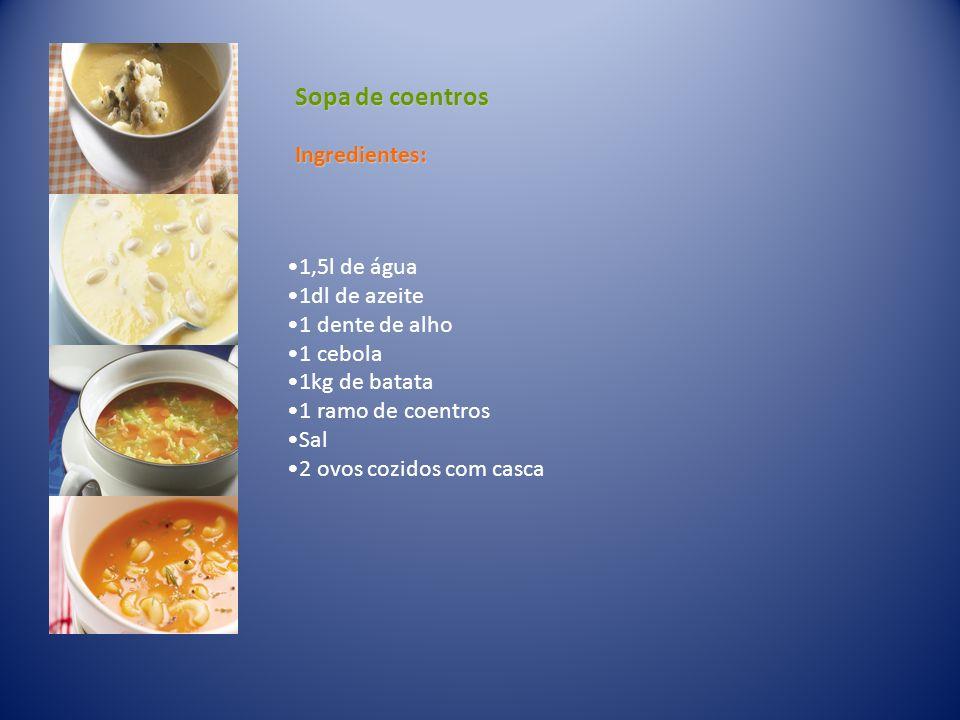 Sopa de coentros Ingredientes: 1,5l de água 1dl de azeite