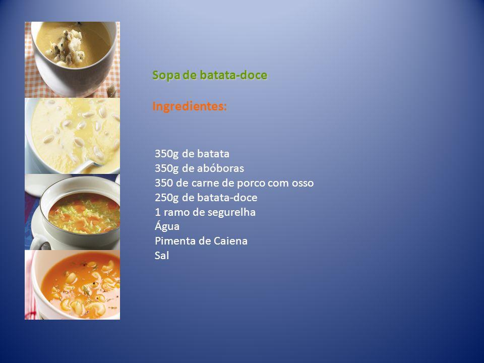 Sopa de batata-doce Ingredientes: 350g de batata 350g de abóboras