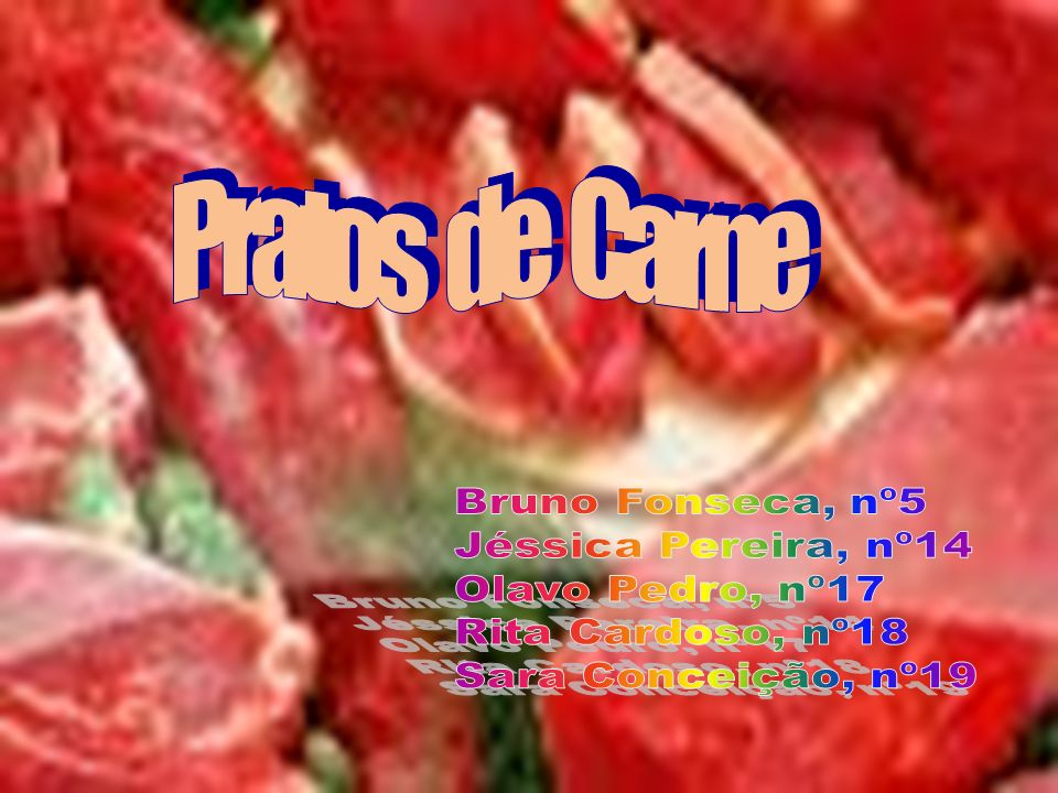 Pratos de Carne Bruno Fonseca, nº5. Jéssica Pereira, nº14. Olavo Pedro, nº17. Rita Cardoso, nº18.