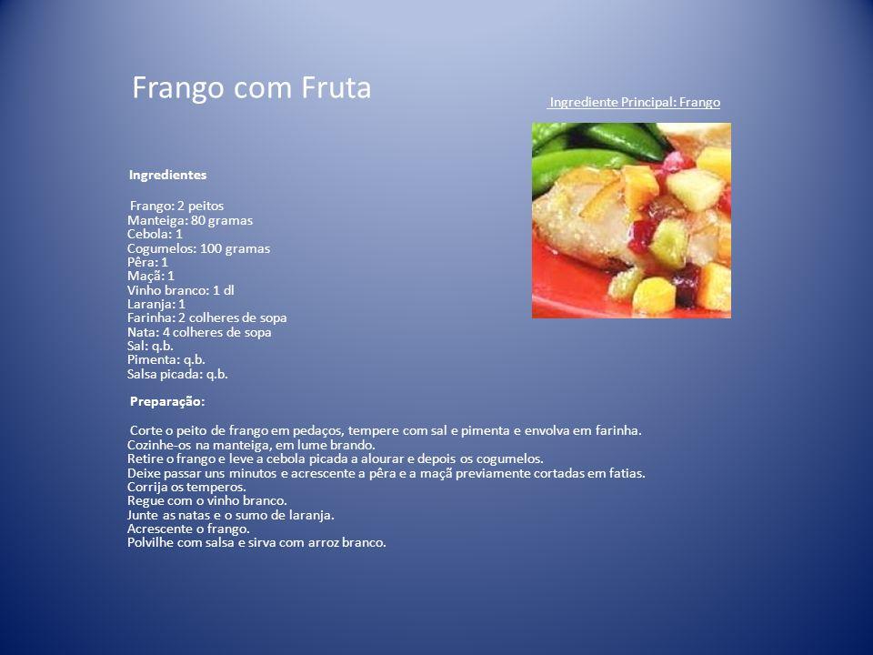 Frango com Fruta Ingrediente Principal: Frango Ingredientes