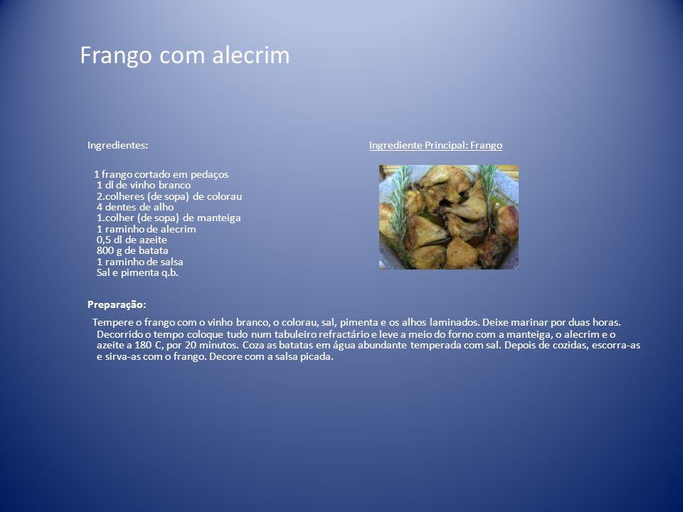Frango com alecrim Ingredientes: Preparação: