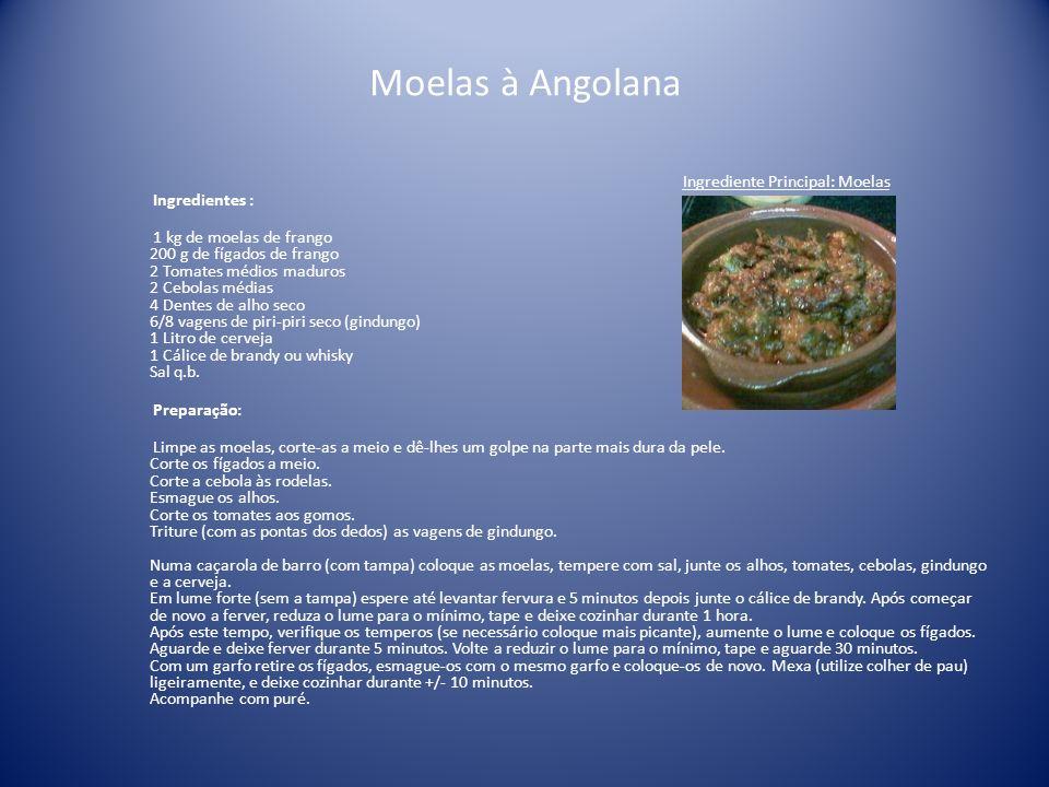 Moelas à Angolana Ingrediente Principal: Moelas Ingredientes :