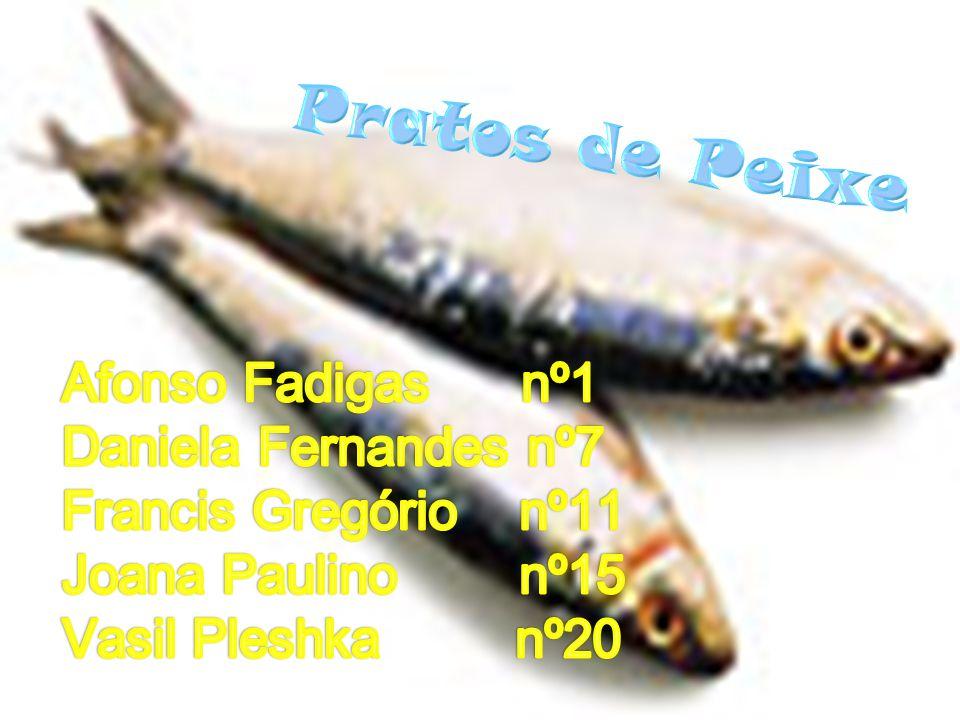 Pratos de Peixe Afonso Fadigas nº1 Daniela Fernandes nº7