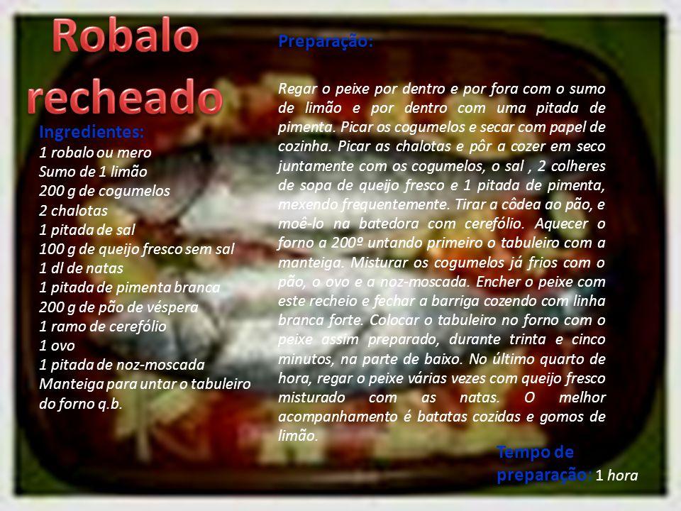 Robalo recheado Preparação: Ingredientes: Tempo de preparação: 1 hora