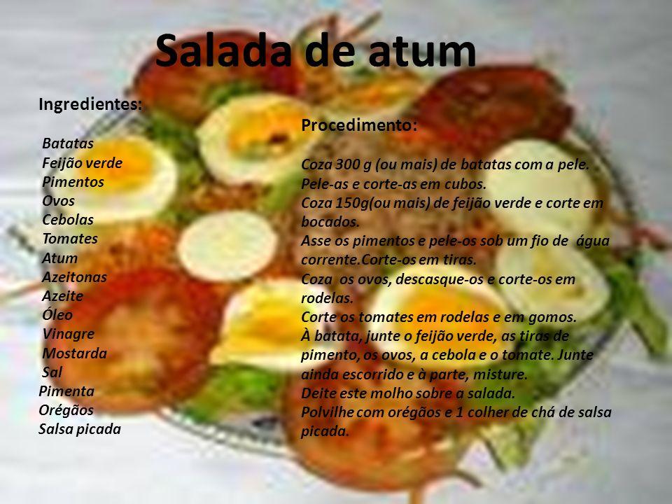 Salada de atum Ingredientes: Procedimento: Batatas Feijão verde
