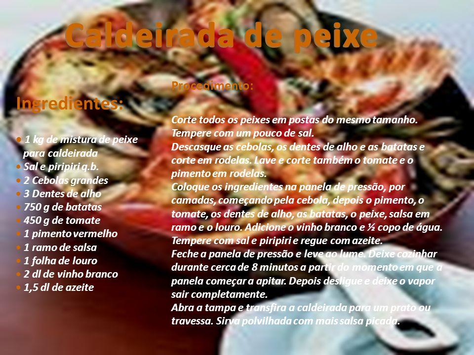 Caldeirada de peixe Ingredientes: Procedimento: