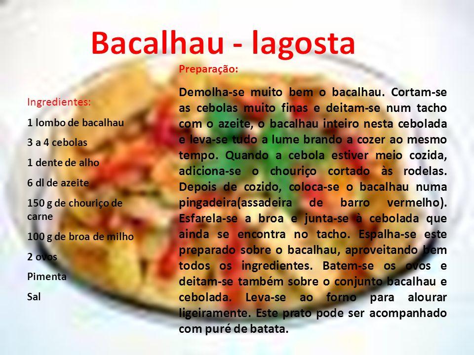 Bacalhau - lagosta Preparação: