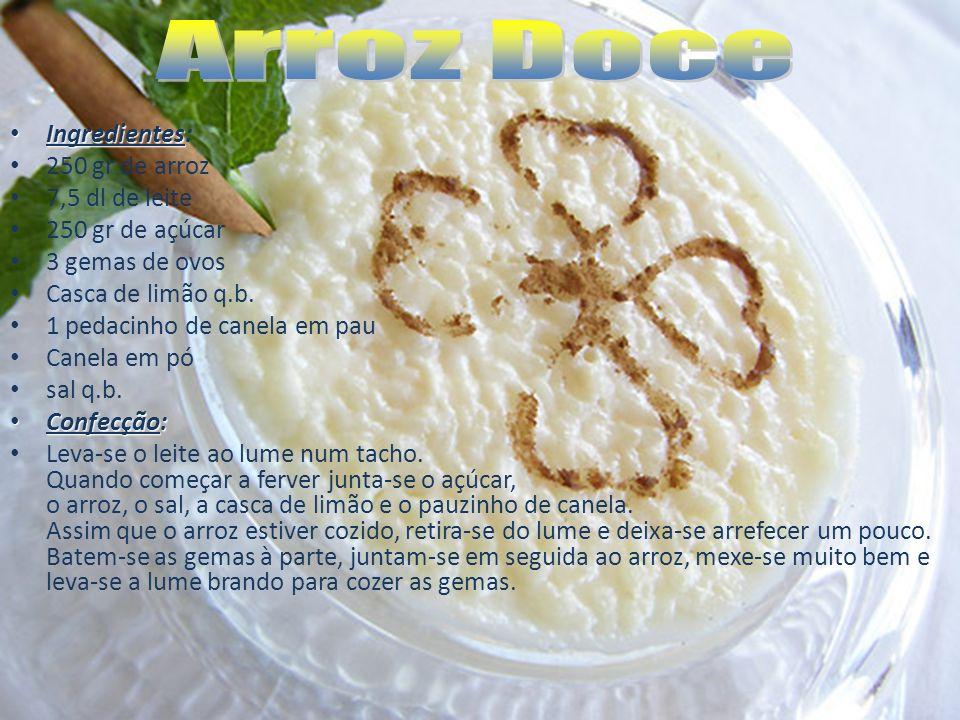 Arroz Doce Ingredientes: 250 gr de arroz 7,5 dl de leite