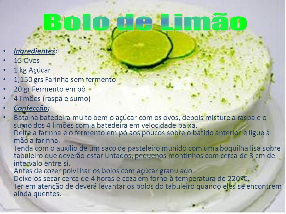 Bolo de Limão Ingredientes: 15 Ovos 1 kg Açúcar