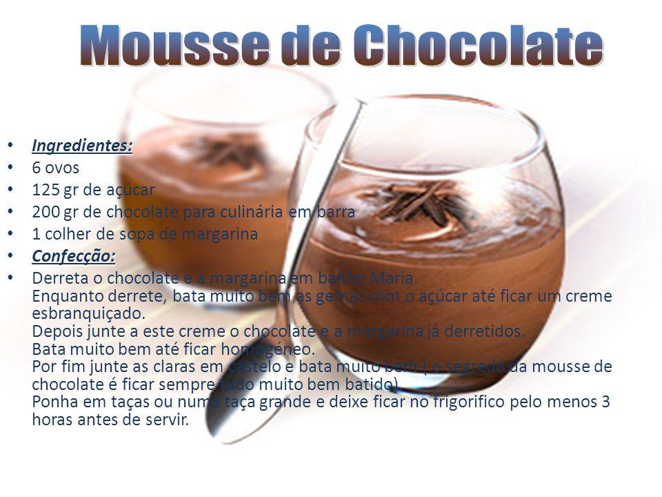 Mousse de Chocolate Ingredientes: 6 ovos 125 gr de açúcar