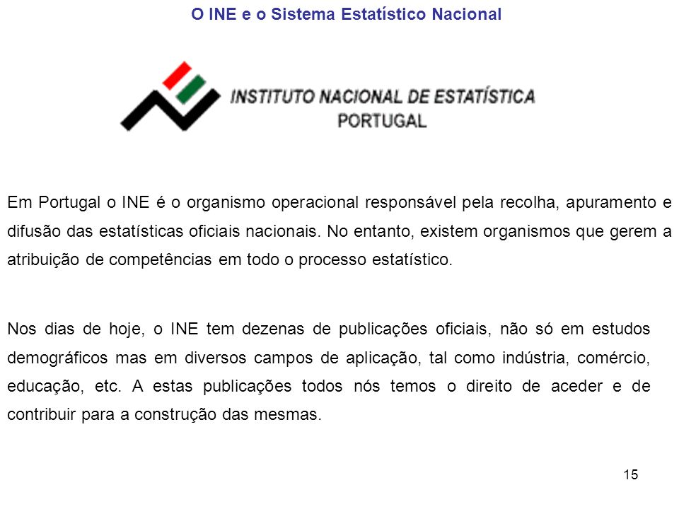 O INE e o Sistema Estatístico Nacional