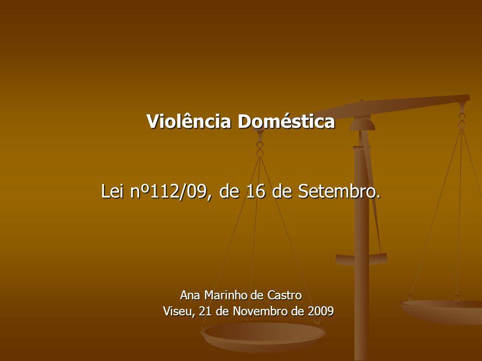Violência Doméstica Lei nº112/09, de 16 de Setembro.