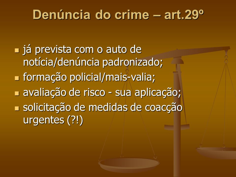 Denúncia do crime – art.29º