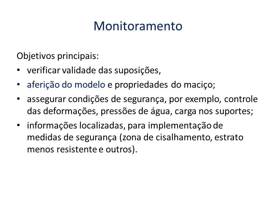 Monitoramento Objetivos principais: verificar validade das suposições,