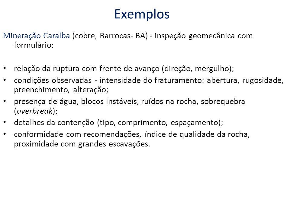 Exemplos Mineração Caraíba (cobre, Barrocas- BA) - inspeção geomecânica com formulário: relação da ruptura com frente de avanço (direção, mergulho);
