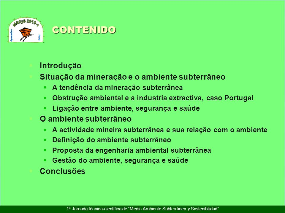 CONTENIDO Introdução Situação da mineração e o ambiente subterrâneo