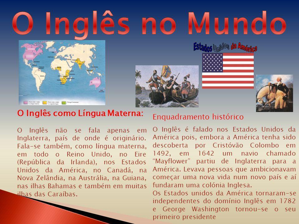 O Inglês no Mundo O Inglês como Língua Materna: Estados Unidos