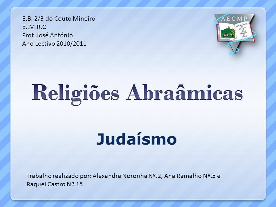 Religiões Abraâmicas Judaísmo E.B. 2/3 do Couto Mineiro E..M.R.C