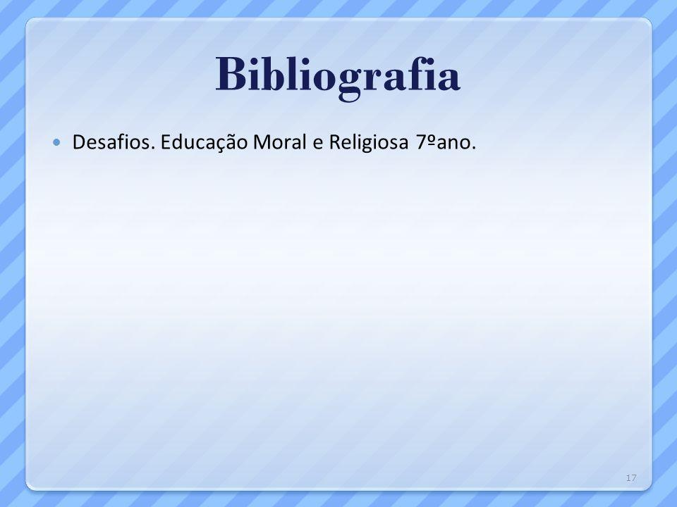 Bibliografia Desafios. Educação Moral e Religiosa 7ºano.