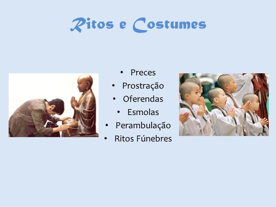 Ritos e Costumes Preces Prostração Oferendas Esmolas Perambulação