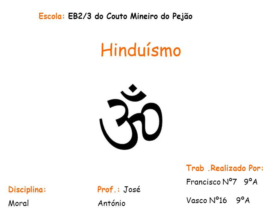 Hinduísmo Escola: EB2/3 do Couto Mineiro do Pejão