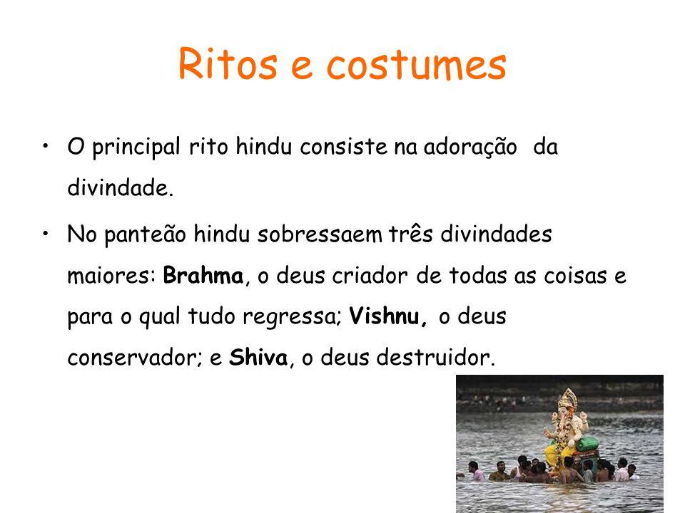 Ritos e costumes O principal rito hindu consiste na adoração da divindade.