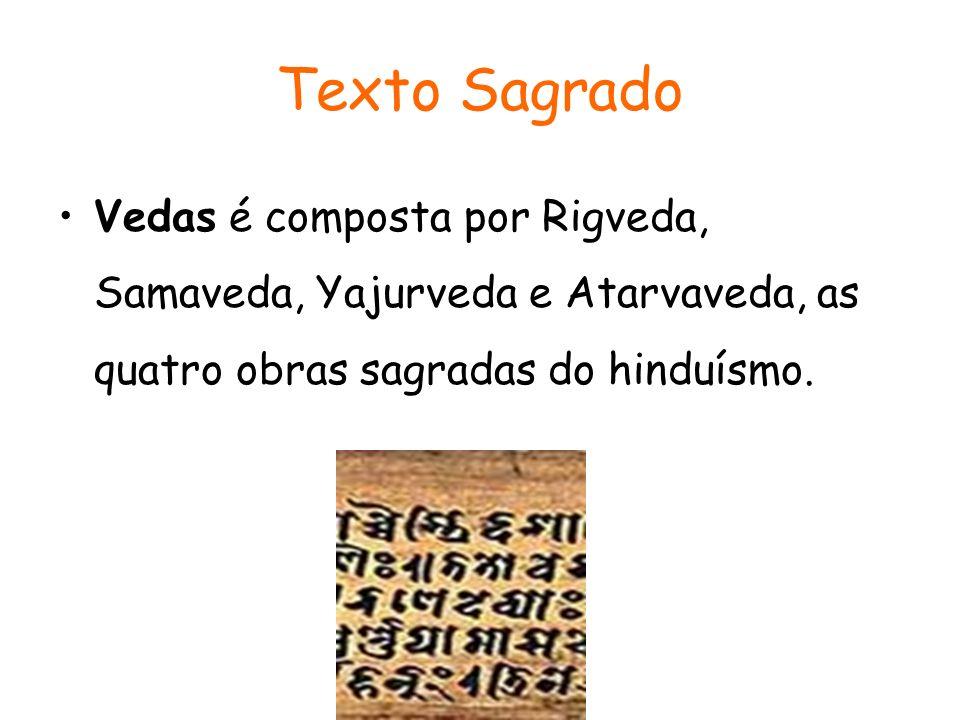 Texto Sagrado Vedas é composta por Rigveda, Samaveda, Yajurveda e Atarvaveda, as quatro obras sagradas do hinduísmo.