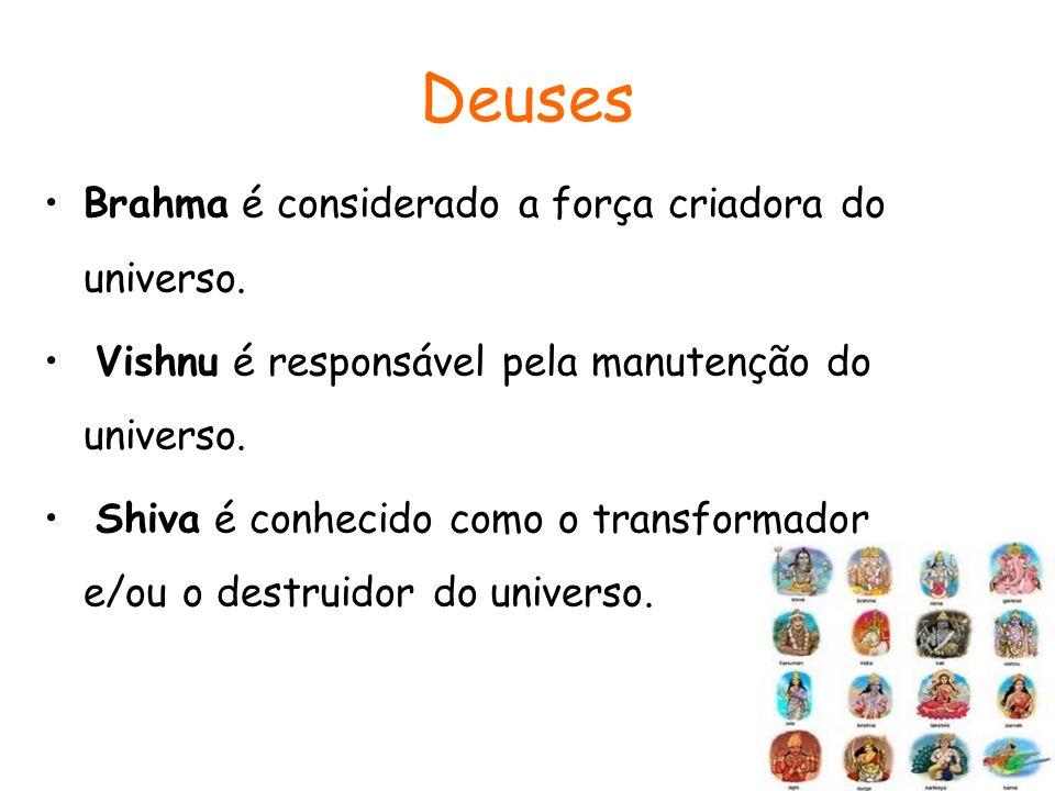 Deuses Brahma é considerado a força criadora do universo.