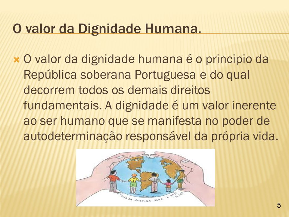 O valor da Dignidade Humana.
