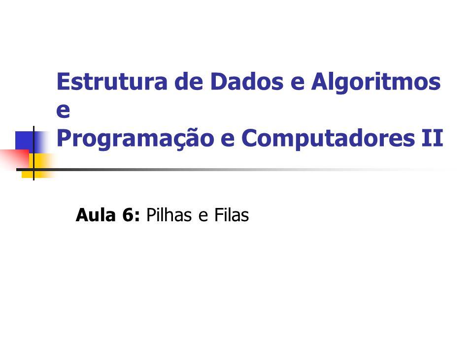 Estrutura de Dados e Algoritmos e Programação e Computadores II