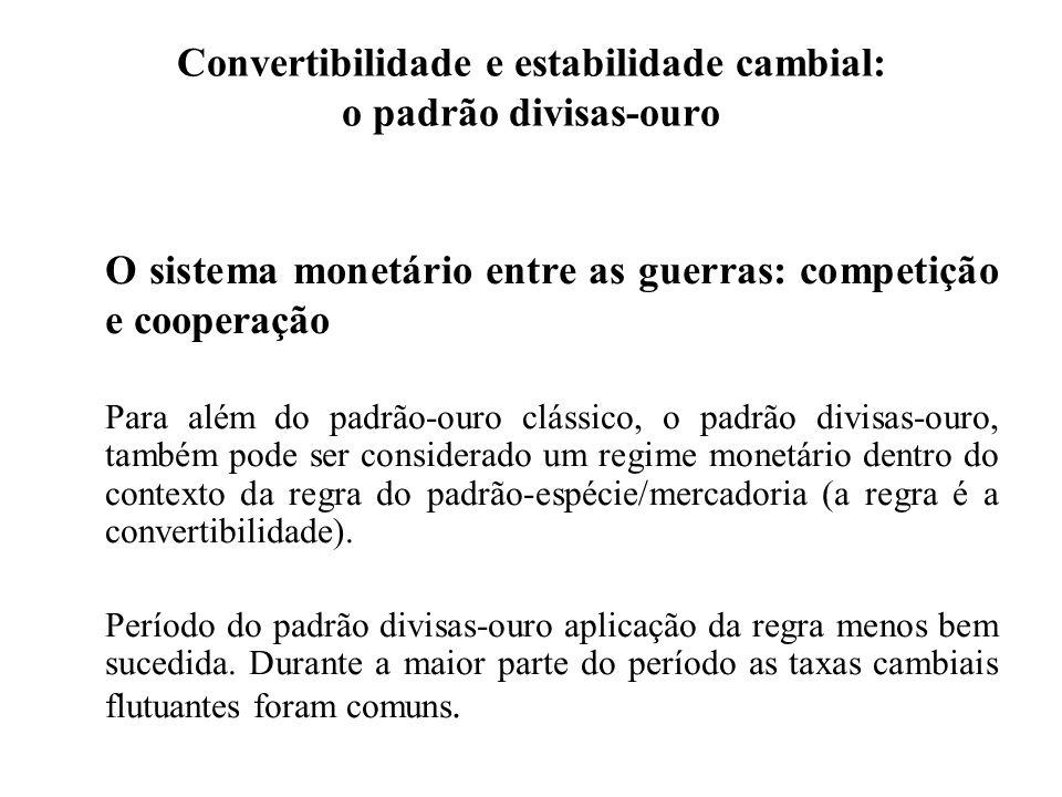 Convertibilidade e estabilidade cambial: o padrão divisas-ouro