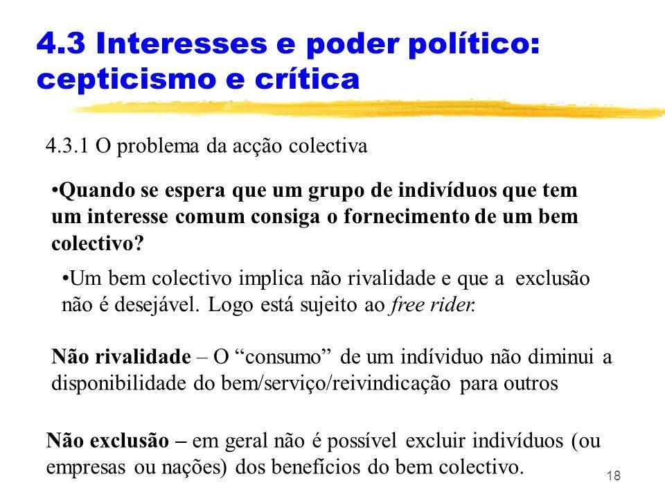 4.3 Interesses e poder político: cepticismo e crítica