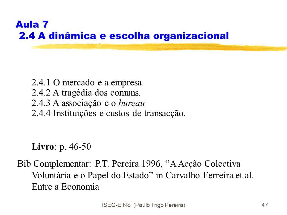 Aula 7 2.4 A dinâmica e escolha organizacional