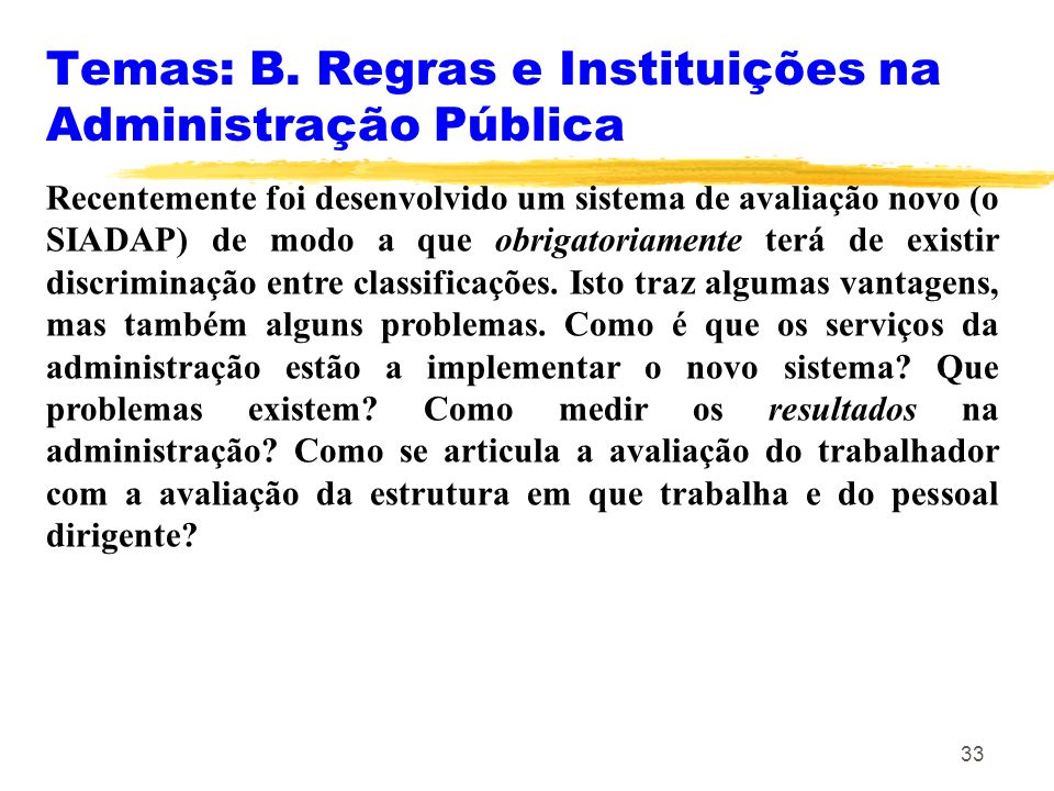 Temas: B. Regras e Instituições na Administração Pública