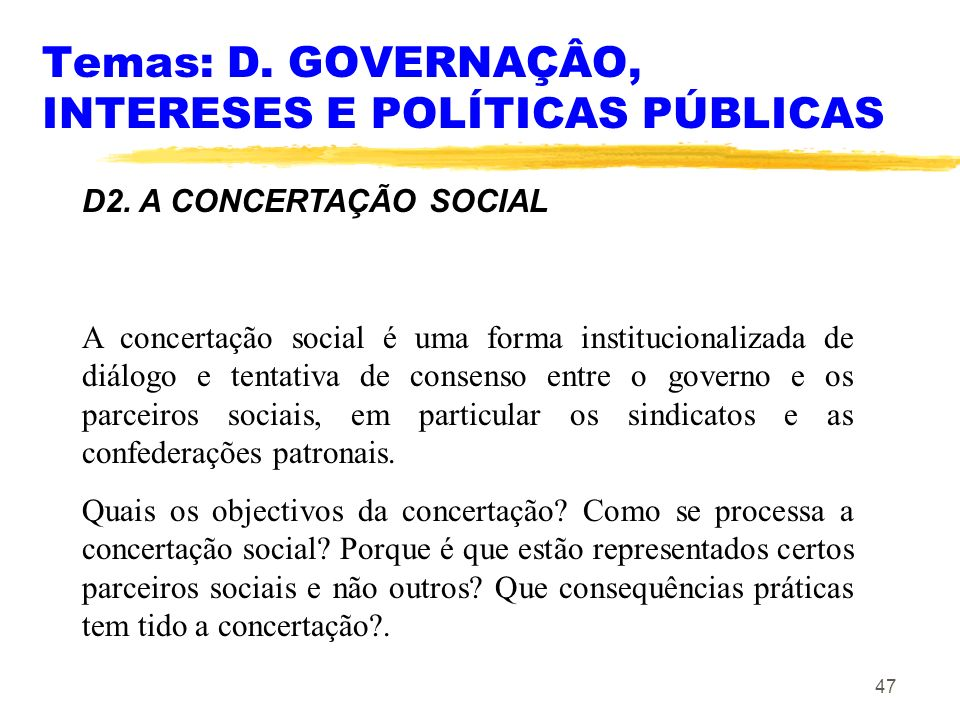 Temas: D. GOVERNAÇÂO, INTERESES E POLÍTICAS PÚBLICAS